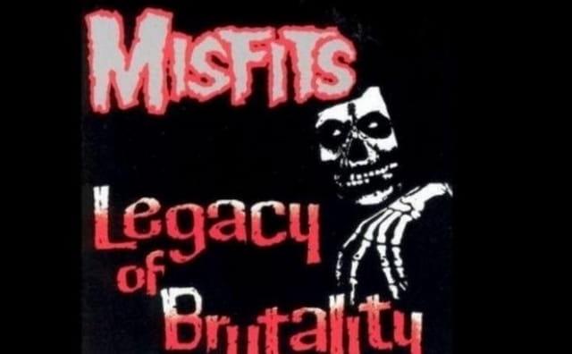 Misfits Legacy Of Brutality