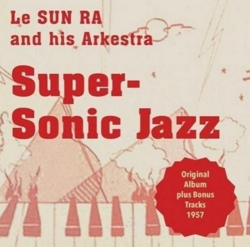 Sun Ra Supersonic Jazz